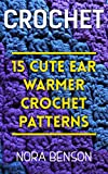 Crochet: 15 Cute Ear Warmer Crochet Patterns