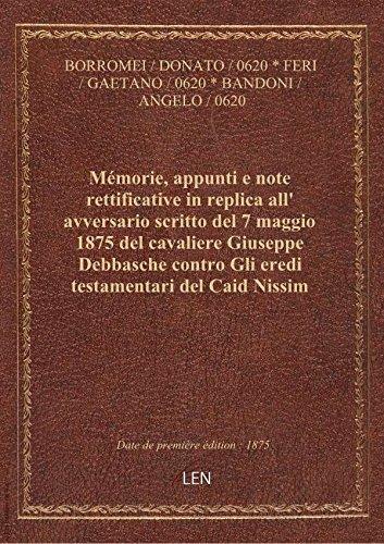 Mémorie, appunti e note rettificative in replica all' avversario scritto del 7 maggio 1875 del caval