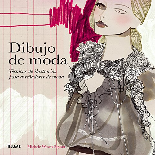 Dibujo de moda: Técnicas de ilustración para diseñadores de moda por Michele Wesen Bryant