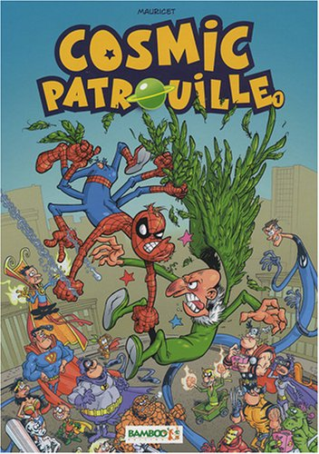 Cosmic Patrouille, Tome 1 :