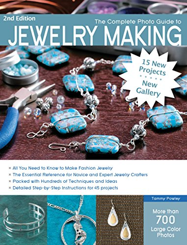 The Complete Photo Guide to Jewelry Making, 2nd edition.: More than 700 Large Format Color Photos por Tammy Powley