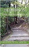 Hermanos: Una nueva aventura  (Spanish Edition)