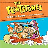 The Flintstones: The Official Guide to the Cartoon Classic by Jerry Beck (2011-03-29)