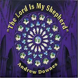 Downes - Lord is my Shepherd The