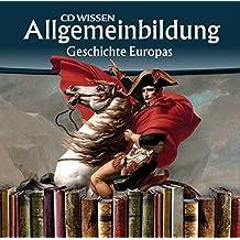 CD WISSEN - Allgemeinbildung - Geschichte Europas, 2 CDs