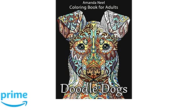 Doodle Dogs Coloring Book For Adults Amazoncouk Happy Amanda Neel 9781533625649 Books