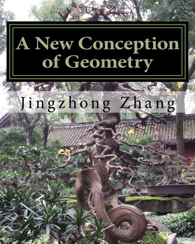 A New Conception of Geometry por Prof Jingzhong Zhang