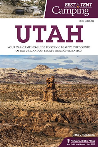 Best Tent Camping: Utah: Your Car-Camping Guide to Scenic Beauty, the Sounds of Nature, and an Escape from Civilization (English Edition) -