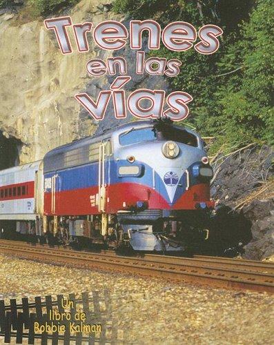 Trenes en Las Vias (Vehiculos En Accion) por Kathryn Smithyman