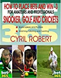 #3: HOW TO PLACE BETS AND WIN - SNOOKER, GULF AND CRICKETS: SNOOKER, GULF AND CRICKETS BETTING GUIDELINES