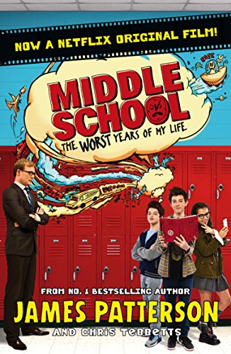 Middle School: The Worst Years of My Life: (Middle School 1) by Patterson James