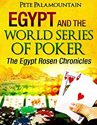 EGYPT AND THE WORLD SERIES OF POKER (The Egypt Rosen Chronicles Book 3)