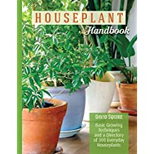 The Houseplant Handbook: Basic Growing Techniques and a Directory of 300 Everyday Houseplants