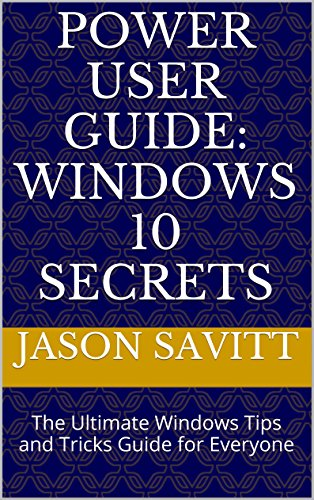power-user-guide-windows-10-secrets-the-ultimate-windows-tips-and-tricks-guide-for-everyone-english-