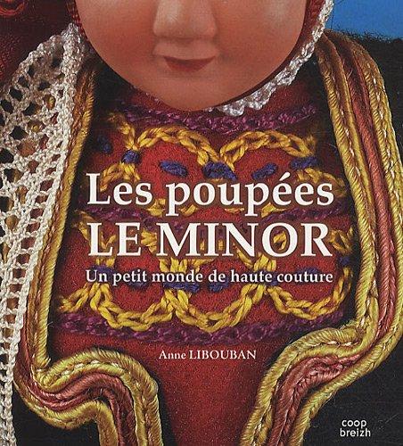 Les poupées Le Minor: Un petit monde de haute couture