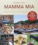 Cuisinez avec mamma mia : Les recettes italiennes les plus savoureuses