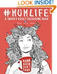 Mom Life: A Snarky Adult Colouring Bo...