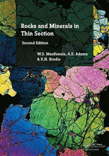 Rocks and Minerals in Thin Section, Second Edition: A Colour Atlas (Adams Rock)