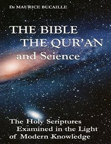 The Bible, the Qu'ran and Science: The Holy Scriptures Examined in the Light of Modern Knowledge by Dr. Maurice Bucaille (2003-01-30)