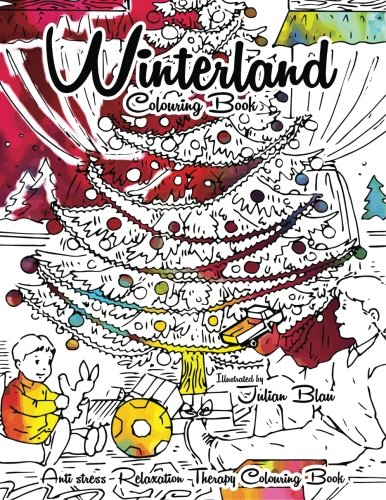 Winterland Colouring Book: Anti-stress Relaxation Therapy Colouring Book (for adults and children's): Volume 10 (The Christmas Magic) por Julian Blau