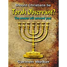 Should Christians be Torah Observant? (English Edition)