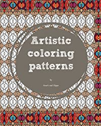 Artistic Coloring Patterns: Volume 1 (Coloring Books for Adults)