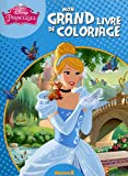 Disney Princesses - Mon grand livre de coloriage