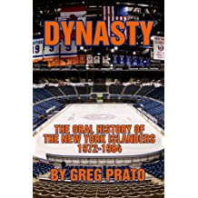 Dynasty: The Oral History of the New York Islanders, 1972-1984 (English Edition)
