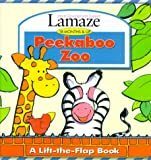 Peekaboo Zoo: A Lift-The-Flap Book (Lamaze : Infant Development System : 18 Months & Up)