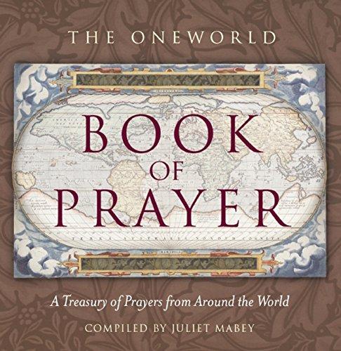 Oneworld Book Of Prayer A Treasury Of Prayers From Around The World