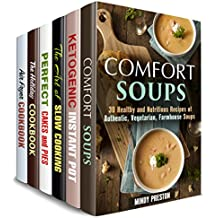 Food for the Soul Box Set (6 in 1): Over 180 Soups, Cakes, Pies, Holiday Meals, Air Fryer, Slow and Pressure Cooker Recipes with the Taste of Comfort (Comfort Meals) (English Edition)