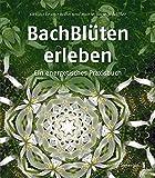 Bachblüten erleben - Sirtaro Bruno Hahn