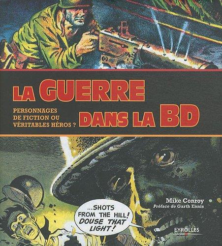 La guerre dans la BD : Personnages de fiction ou véritables héros ?