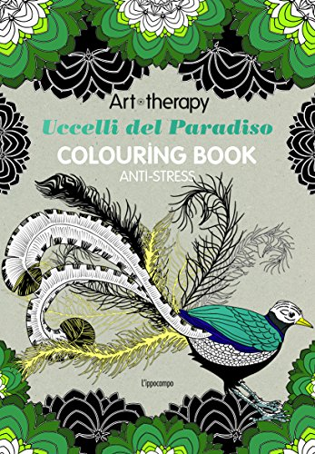 Art therapy. Uccelli del paradiso. Colouring book