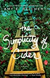 The Simplicity of Cider: A Novel by Amy E. Reichert front cover