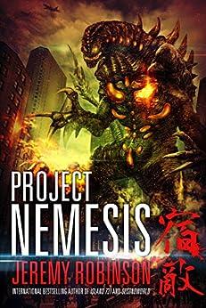 Project Nemesis (A Kaiju Thriller) (Nemesis Saga Book 1) by [Robinson, Jeremy]