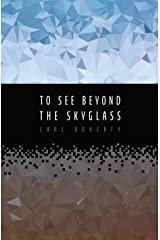 To See Beyond the Skyglass Kindle Edition