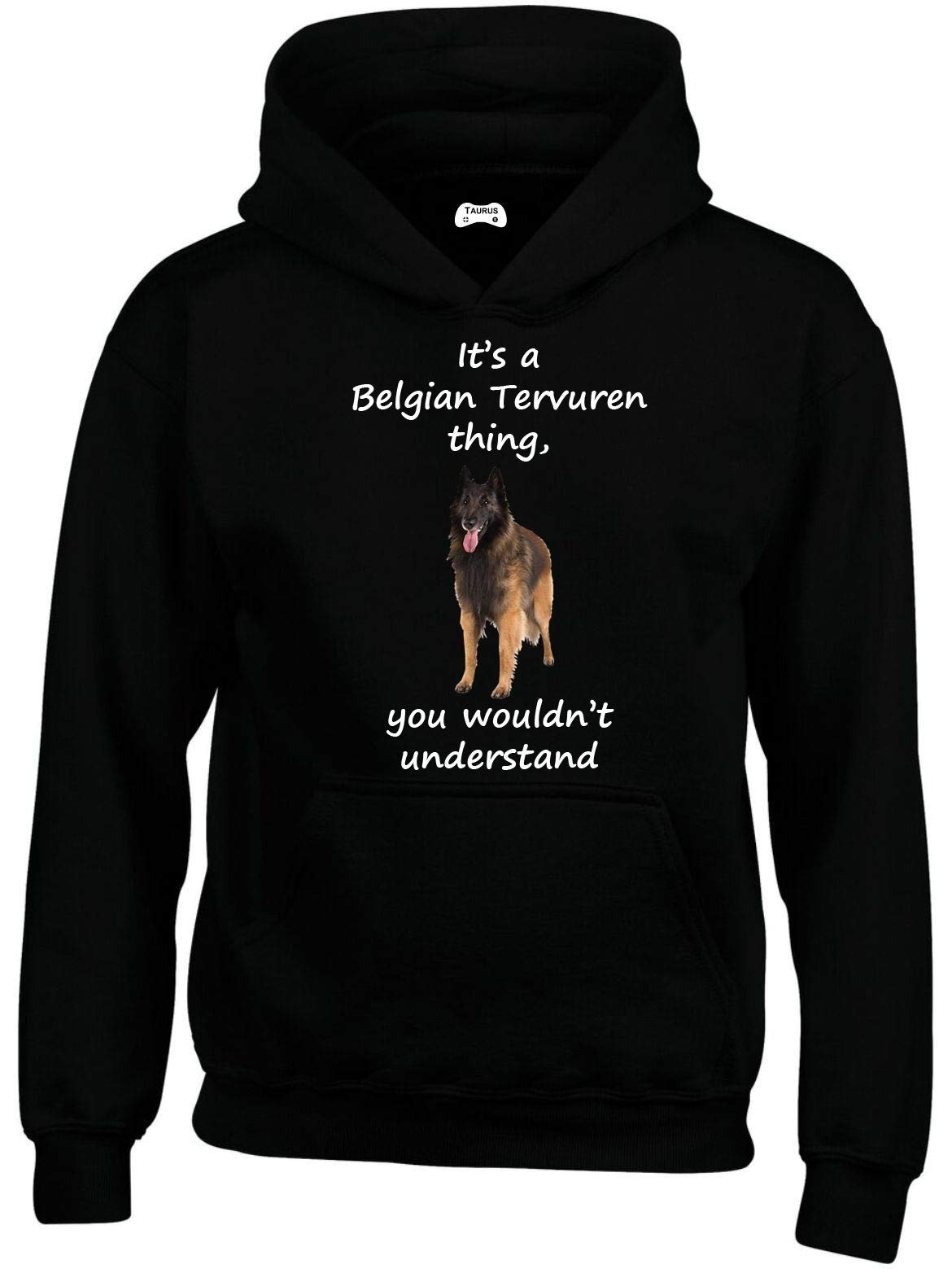 IT'S A BELGIAN TERVUREN THING YOU WOULDN'T UNDERSTAND HOODIE