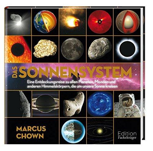 Das Sonnensystem: Eine Entdeckungsreise zu allen Planeten, Monden und anderen Himmelskörpern, die um unsere Sonne kreisen