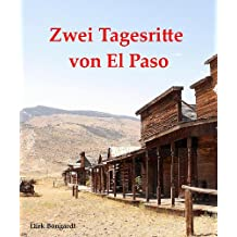 Zwei Tagesritte von El Paso (Die Al Wolfson-Western-Shortstories 1)