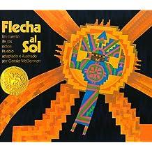 Flecha Al Sol: Un cuento de los indios Pueblo (Picture Puffins)