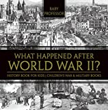 What Happened After World War II? History Book for Kids | Children's War & Military Books