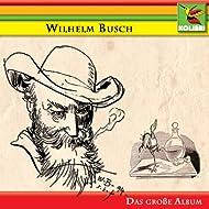 Wilhelm Busch - Das große Album