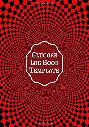Glucose Log Book Template: Glucose Monitoring Log Diary Journal template planner for Type 1 & Type 2 Diabetes, Blood Sugar Diary, Daily Readings, ... 110 Pages (Diabetics Health Log, Band 22)