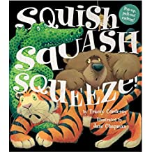 Squish Squash Squeeze! by Tracey Corderoy (2016-03-01)
