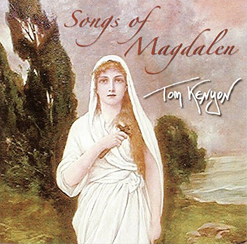 Songs of Magdalen par Tom Kenyon