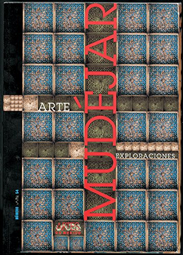 Arte mudejar/ Mudejar Art: Exploraciones/ Explorations