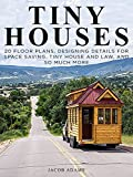 Tiny Houses: Minimalist's Tiny House Living (Floor Plans Included) (tiny house construction,tiny homes,tiny house design,small houses,small homes,tiny house building,tiny house lifestyle,micro homes)