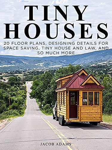 Tiny Houses: Minimalist's Tiny House Living (Floor Plans Included) (tiny house construction,tiny homes,tiny house design,small houses,small homes,tiny ... lifestyle,micro homes) (English Edition)