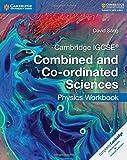 Cambridge IGCSE® Combined and Co-ordinated Sciences Physics Workbook (Cambridge International IGCSE)